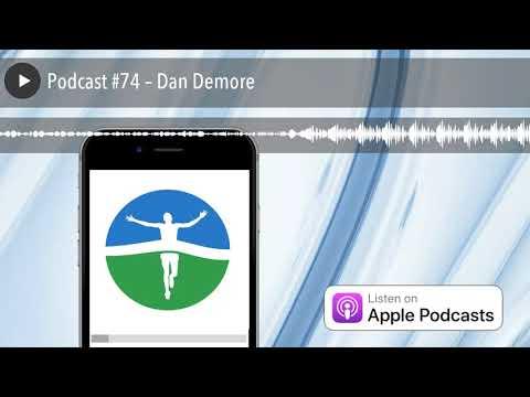 Podcast #74 – Dan Demore