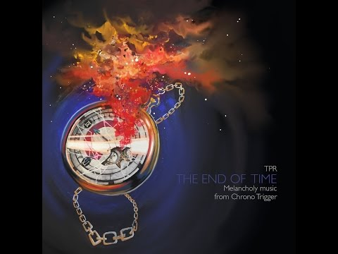 TPR - Melancholy Music From Chrono Trigger - The End Of Time (2015) Full Album