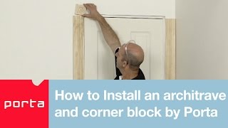 How to Install an architrave & corner block by Porta