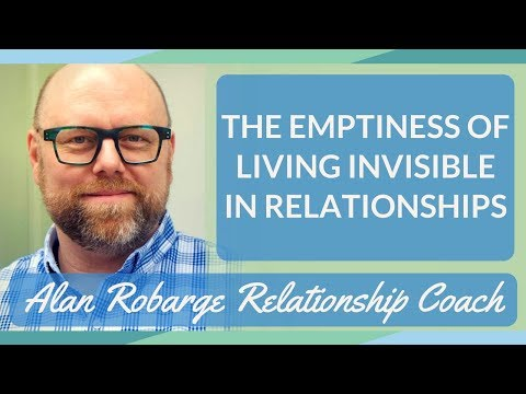 Emptiness and Living Invisible in Relationships