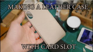[Leather Handmade EP5] Making A Leather Case For iPhone X