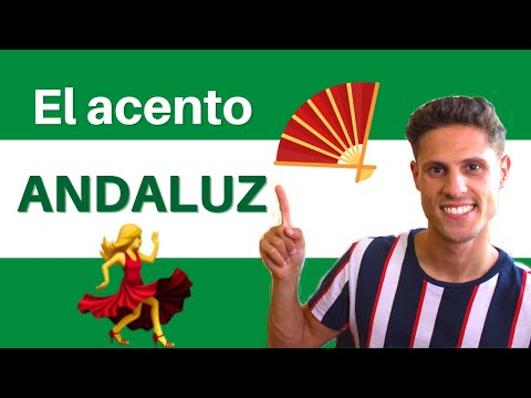 How does the ANDALUSIAN ACCENT sound like? | El ANDALUZ