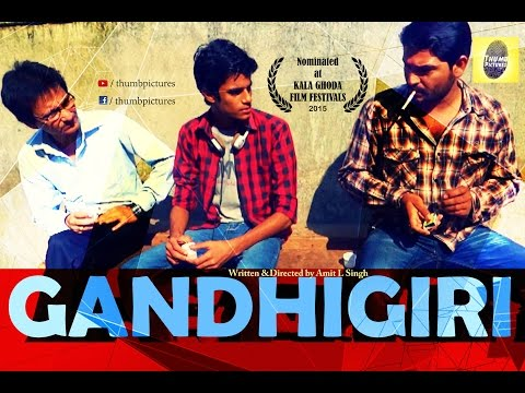 GANDHIGIRI / NOMINATED AT KALA GHODA FILM FESTIVAL / THUMB PICTURES