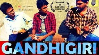 GANDHIGIRI , SHORT MOVIE , THUMB PICTURES , AMIT SINGH DIRECTOR.