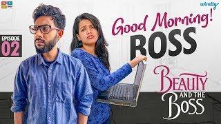 Good Morning Boss    EP- 2    Beauty and the Boss    Wirally Originals    Tamada Media