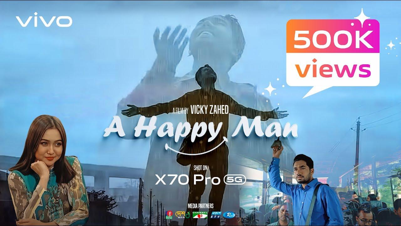 A Happy Man   Short Film   Vicky Zahed   Khairul Bashar   Chomok   Shot on X70 Pro