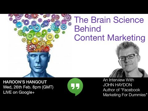 John Haydon Interview: The Brain Science Behind Content Marketing - Haroon's Hangout Ep 22