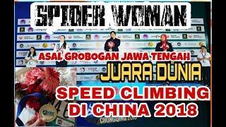 SPIDER WOMAN asal GROBOGAN JAWA TENGAH JUARA DUNIA SPEED CLIMBING DI CHINA 2018