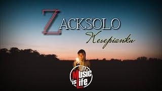ZACKSOLO - Lirik Ciptaan (KESEPIANKU)🎵[Lirik]