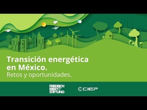 Transición energética en México. Retos y oportunidades