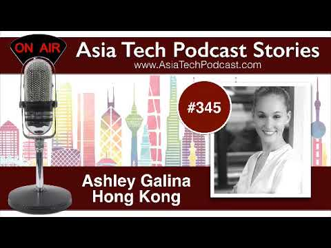 Ashley Galina | ATP Stories | AsiaTechPodcast.com