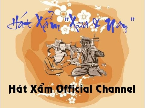 Xẩm Anh Khóa - NSUT Văn Ty - NSND Xuân Hoạch - hatxam.net
