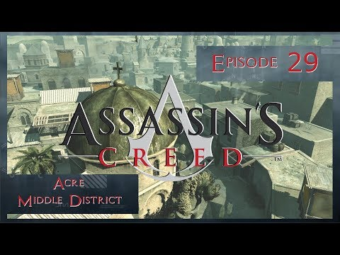 Assassin's Creed Episode 29 Acre Middle District