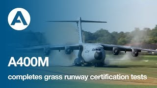 A400M completes grass runway certification tests