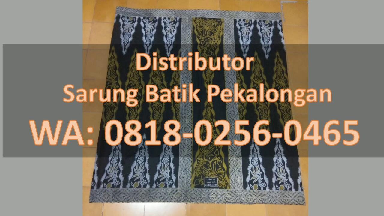 Sarung Batik Pekalongan Wa0818 0256 0465 Youtube Sarungbatik Sarungbatikencim Sarungbatiktulis