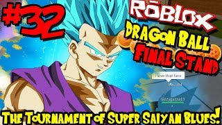 THE TOURNAMENT OF SUPER SAIYAN BLUES! | Roblox: Dragon Ball Final Stand - Episode 32