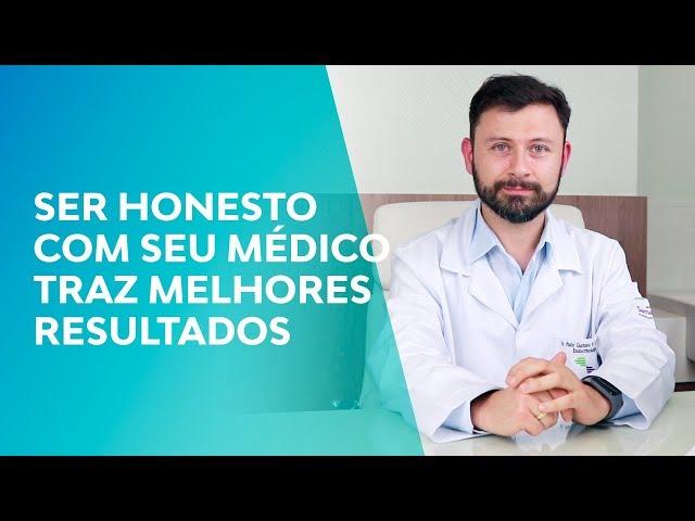 Ser honesto com seu médico traz melhores resultados | Dr. Paulo Gustavo Ribeiro