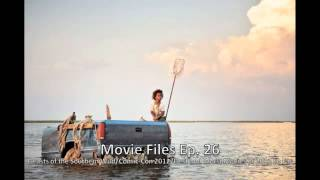 Movie Files Ep. 26 - Comic-Con 2012/Beasts of the Southern Wild/Best and Worst Movies of 2012 So Far