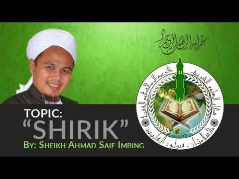 """SHIRIK"" by: Sheikh Ahmad Saif Imbing"