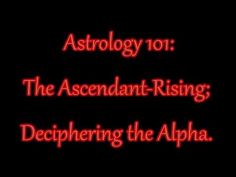 Astrology 101 How I Interpret An Ascendant Rising Sign In A Natal