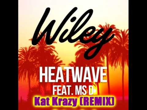 Wiley - Heatwave (Kat Krazy Remix EXTENDED)