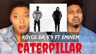 Royce Da 5'9 Caterpillar Reaction ft Eminem & King Green (HIGHLY REQUESTED)