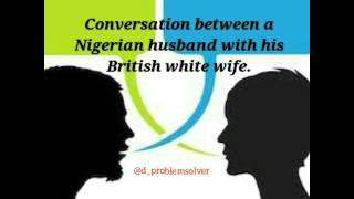 A Nigerian husband and his British wife