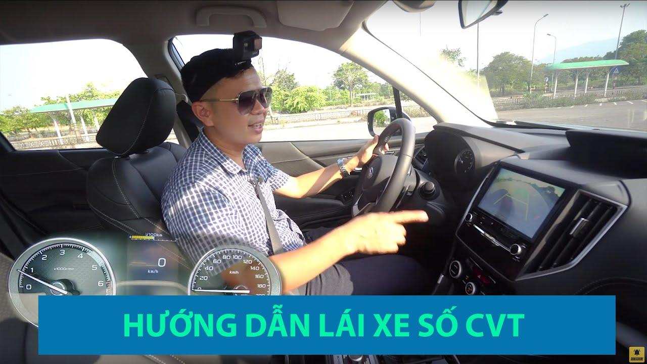 Hướng dẫn lái xe số tự động vô cấp CVT 2019 CỰC ĐƠN GIẢN  How to drive a CVT Transmission Car 