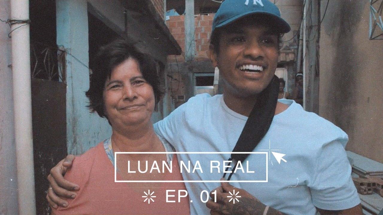 LUAN NA REAL - EP. 01