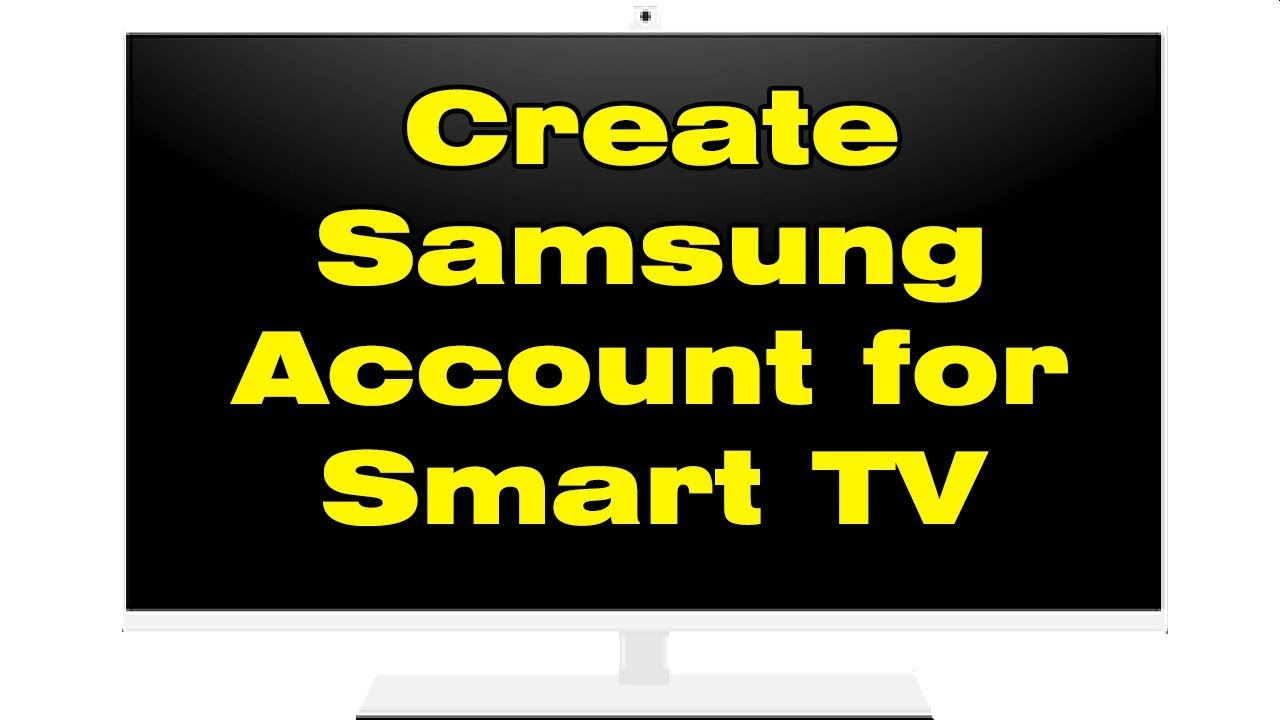 How To Create A Samsung Account For Smart Tv Youtube