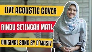 D'MASIV - RINDU SETENGAH MATI | LIVE COVER BY HANA TIARA (LIRIK)