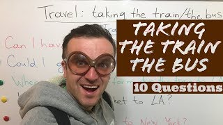 Travel Vocabulary English: Taking the TRAIN / the BUS (Learn English, 2019)