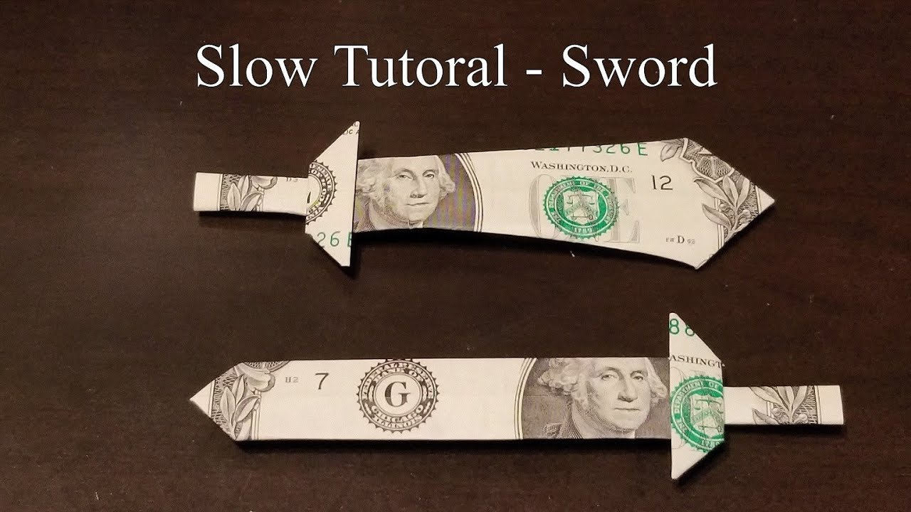 Dollar Origami Sword Slow Tutorial How To Make A Dollar Origami Sword