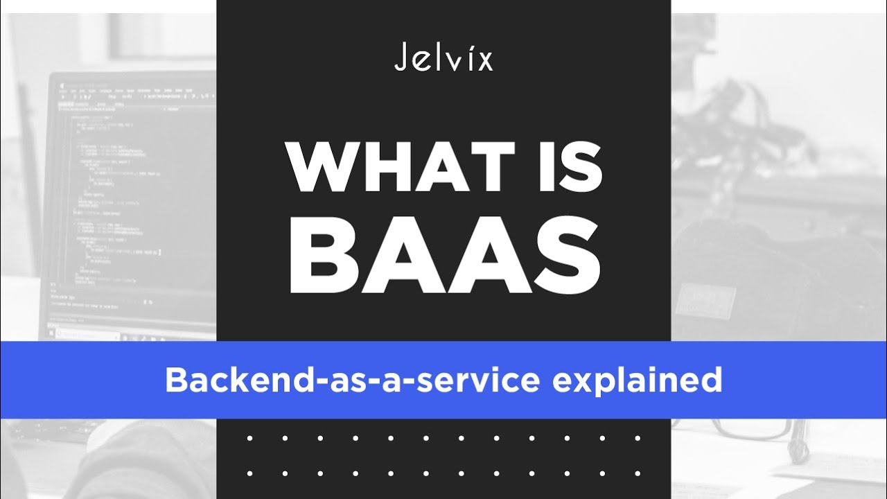 WHAT IS BACKEND AS A SERVICE? | BAAS PROVIDERS REVIEW