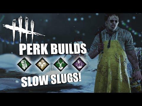 SLOW SLUGS! | Dead By Daylight LEATHERFACE PERK BUILDS |