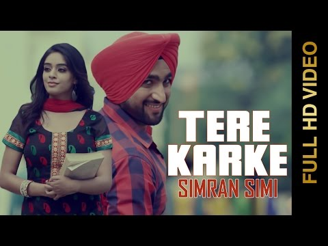 New Punjabi Songs 2015 | TERE KARKE | SIMRAN SIMI | Latest Punjabi Songs 2015