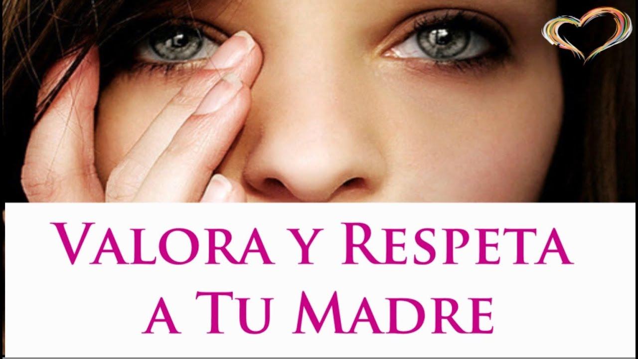 Valora Y Respeta A Tu Madre Una Historia Para Reflexionar