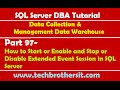 SQL Server DBA Tutorial 97-Start or Enable and Stop or Disable Extended Event Session in SQL Server
