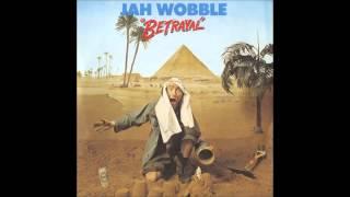 Jah Wobble - Betrayal
