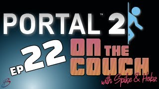 Portal 2 FINALE - Episode 22 | On the Couch