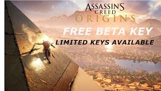 ASSASSIN'S CREED ORIGINS DOWNLOAD FREE BETA KEY - Limited Keys Available