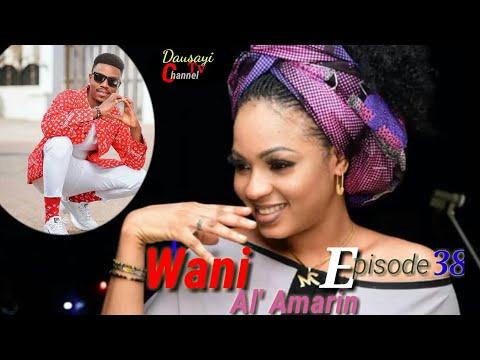 Wani_Al'amarin_New_Hausa_Novel's_ Episode's 38