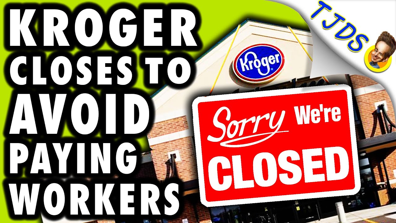Kroger Closes Stores To Avoid Paying Workers Covid Hazard Pay