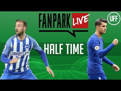 Brighton vs chelsea - half time phone in - fanpark live