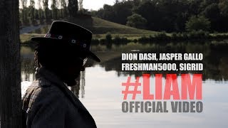 Dion Dash, Jasper Gallo, FreshMan5000, Sigrid - #liam [Official Video]