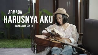 Download Lagu Harusnya Aku Tami Aulia Cover #Armada mp3