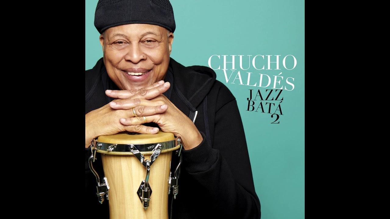 Chucho Valdes: Jazz Bata 2