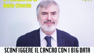Crosetto Dario - Sconfiggere il cancro con i big data