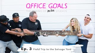 Field Trip to the Salvage Yard | Office Goals | Mr Kate | Episode 3