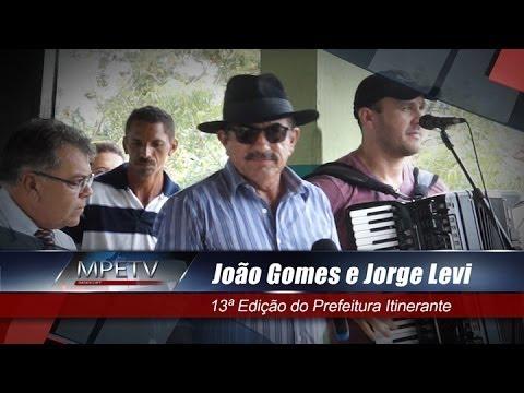 JOÃO GOMES E JORGE LEVI 13º EDIÇÃO DO PREFEITURA ITINERANTE